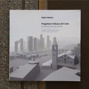 PROGETTARE L'ALTEZZA DEL CIELO DESIGNING. Spoleto, la città dei due mondi