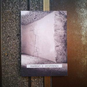 FRAMMENTI DI UN'ESPERIENZA Catalogo delle mostre al Museo La Castellina e Criptoportico romano di Norcia prima del terremoto